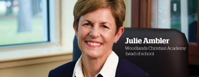 Julie Ambler began her role as head of school for The Woodlands Christian Academy 10 years ago and has since overseen significant growth.