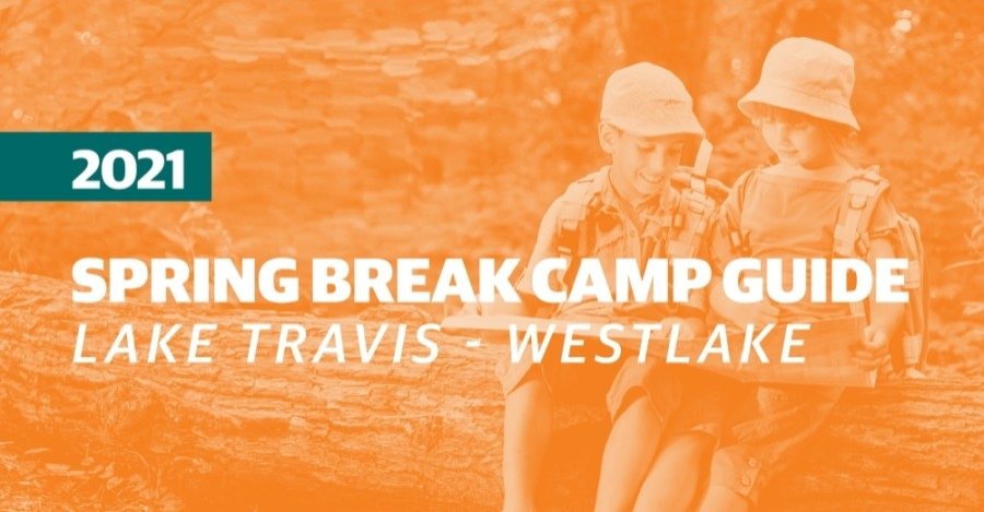 Check out these options for spring break camps in the Lake Travis-Westlake area.
